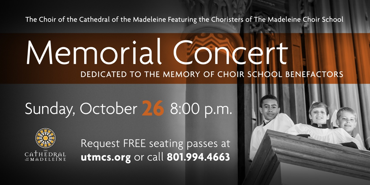 The Choir of the Cathedral of the Madeleine Memorial Concert. Sunday, October 26, 8:00pm.