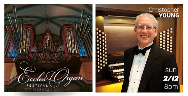 23rd annual Eccles Organ Festival continues Sunday, February 12, 8PM